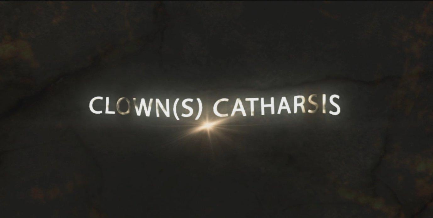 Clown(s) Catharsis